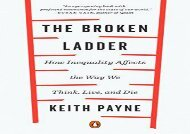 [+][PDF] TOP TREND The Broken Ladder: How Inequality Affects the Way We Think, Live, and Die  [FREE]