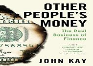 [+][PDF] TOP TREND Other People s Money: The Real Business of Finance  [FREE]