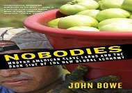 [+][PDF] TOP TREND Nobodies: Modern American Slave Labor and the Dark Side of the New Global Economy  [READ]