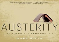 [+][PDF] TOP TREND Austerity: The History of a Dangerous Idea  [FULL]