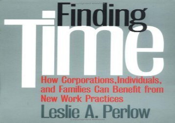 [+][PDF] TOP TREND Finding Time: How Corporations, Individuals, and Families Can Benefit from New Work Practices (Collection on Technology and Work)  [NEWS]