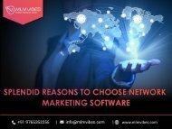 Splendid Reasons to Choose Network Markerting Software