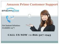 Just call on +1-866-307-1943 (Toll-Free) & get Amazon Prime Customer Support