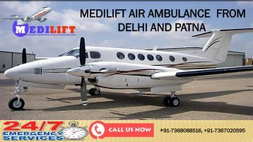 Now Get Inexpensive Air Ambulance from Delhi and Patna by Medilift
