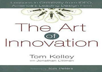 PDF The Art of Innovation: Lessons in Creativity from Ideo, America s Leading Design Firm | Online