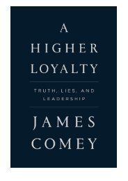 Unlimited Read and Download A Higher Loyalty Truth, Lies, and Leadership -  Unlimed acces book - By James Comey