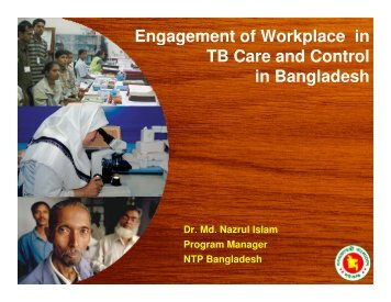 Engagement of Workplace in TB Care and Control in Bangladesh