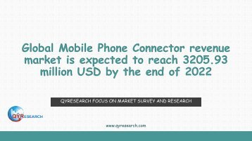 Global Mobile Phone Connector revenue market is expected to reach 3205.93 million USD by the end of 2022