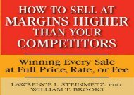[+]The best book of the month How to Sell at Margins Higher Than Your Competitors: Winning Every Sale at Full Price, Rate, or Fee  [FREE]
