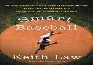[+]The best book of the month Smart Baseball: The Story Behind the Old STATS That Are Ruining the Game, the New Ones That Are Running It, and the Right Way to Think about Baseball [PDF]