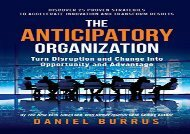 [+][PDF] TOP TREND The Anticipatory Organization: Turn Disruption and Change into Opportunity and Advantage  [FREE]