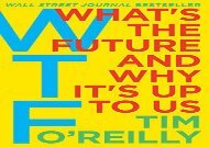 [+][PDF] TOP TREND WTF?: What s the Future and Why It s Up to Us  [FREE]