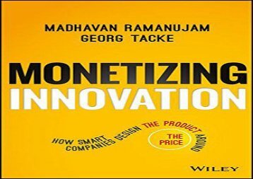 [+][PDF] TOP TREND Monetizing Innovation: How Smart Companies Design the Product Around the Price  [DOWNLOAD]