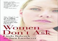 [+][PDF] TOP TREND Women Don t Ask: The High Cost of Avoiding Negotiation--And Positive Strategies for Change  [NEWS]
