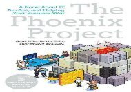 [+][PDF] TOP TREND The Phoenix Project: A Novel about It, Devops, and Helping Your Business Win  [FULL]