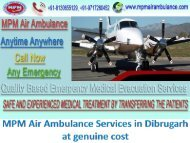 MPM Air Ambulance Services in Dibrugarh at genuine cost