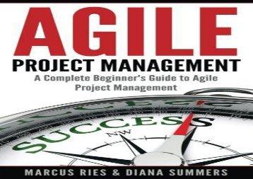 [+][PDF] TOP TREND Agile Project Management: A Complete Beginner s Guide To Agile Project Management  [DOWNLOAD]