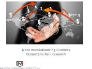 Neos Revolutionizing Business Ecosystem Market Research Report, Analysis, Opportunities, Forecast, Revenue, Trends, Value : Ken Research