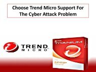 Choose Trend Micro Support For The Cyber Attack
