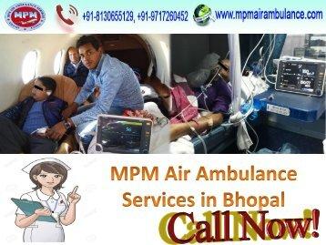 MPM Air Ambulance Service in Bhopal with Medical Team