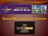 Samridhi Luxuriya Avenue, Sec.-150, Noida