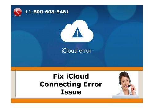 How To Fix iCloud Connecting Error Issue |+1-800-608-5461|