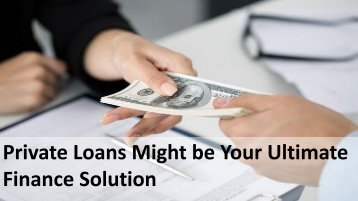 Private Loans Might be Your Ultimate Finance Solution