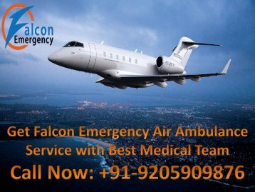Falcon Emergency Air Ambulance Service in Jabalpur with Best Medical Team
