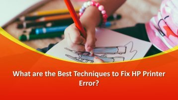 What are the Best Techniques to Fix HP Printer Error