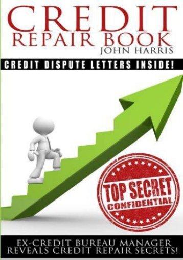 Read Credit Repair Book: Ex Credit Bureau Manager Reveals Credit Repair Secrets | Ebook