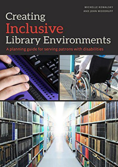 Free Creating Inclusive Library Environments: A Planning Guide for Serving Patrons with Disabilities | pDf books