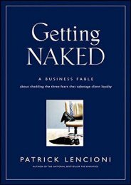 PDF Getting Naked: A Business Fable About Shedding The Three Fears That Sabotage Client Loyalty (J–B Lencioni Series) | pDf books