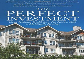 PDF The Perfect Investment: Create Enduring Wealth from the Historic Shift to Multifamily Housing | Download file