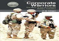Read Corporate Warriors: The Rise of the Privatized Military Industry (Updated) (Cornell Studies in Security Affairs)   Download file