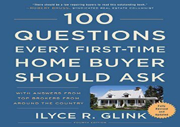 PDF 100 Questions Every First-Time Home Buyer Should Ask, Fourth Edition: With Answers from Top Brokers from Around the Country | pDf books