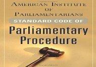 Read American Institute of Parliamentarians Standard Code of Parliamentary Procedure   PDF File