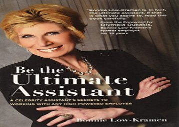PDF Be the Ultimate Assistant: A Celebrity Assistant s Secrets to Working With any high-powered Employer | Online