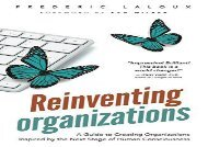 Free Reinventing Organizations: A Guide to Creating Organizations Inspired by the Next Stage in Human Consciousness | Download file