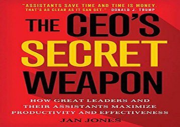 PDF The CEO s Secret Weapon: How Great Leaders and Their Assistants Maximize Productivity and Effectiveness | Download file