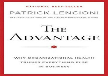 Read The Advantage: Why Organizational Health Trumps Everything Else In Business (J–B Lencioni Series) | PDF File