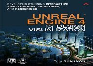 PDF Unreal Engine 4 for Design Visualization: Developing Stunning Interactive Visualizations, Animations, and Renderings (Game Design) | Online