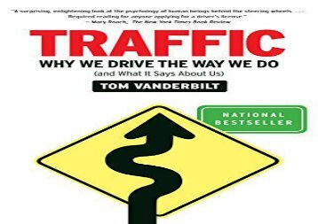 Free Traffic: Why We Drive the Way We Do (and What It Says about Us)   PDF File