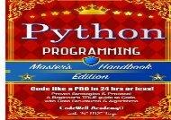 PDF Python: Programming, Master s Handbook; A TRUE Beginner s Guide! Problem Solving, Code, Data Science, Data Structures   Algorithms (Code like a PRO engineering, r programming, iOS development) | PDF File