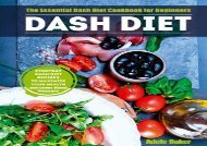[+][PDF] TOP TREND Dash Diet: The Essential Dash Diet Cookbook for Beginners -The Everyday Dash Diet Recipes to Maximize Your Health and Lower Blood Pressure (blood ... plant-based diet, hypertension cookbook)  [FREE]