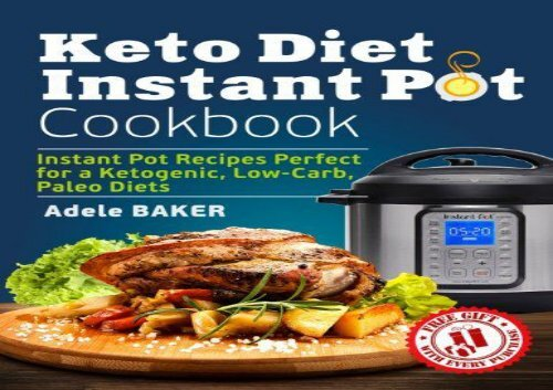 [+][PDF] TOP TREND Keto Diet Instant Pot Cookbook: Instant Pot Recipes Perfect for a Ketogenic, Low-Carb, Paleo Diets (Ketogenic Diet Healthy Cooking, keto reset, keto meals book)  [DOWNLOAD]