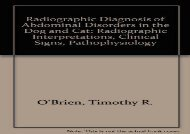 [+]The best book of the month Radiographic Diagnosis of Abdominal Disorders in the Dog and Cat: Radiographic Interpretations, Clinical Signs, Pathophysiology  [DOWNLOAD]