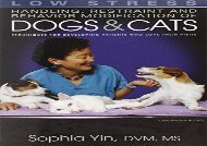 [+][PDF] TOP TREND Low Stress Handling Restraint and Behavior Modification of Dogs   Cats: Techniques for Developing Patients Who Love Their Visits  [READ]
