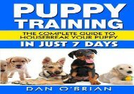 [+][PDF] TOP TREND Puppy Training: The Complete Guide To Housebreak Your Puppy in Just 7 Days  [DOWNLOAD]