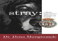 [+][PDF] TOP TREND Stray - A Shelter Veterinarian s Reflection on Triumph and Tragedy: (Black and White Edition) [PDF]