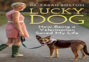 [+][PDF] TOP TREND Lucky Dog: How Being a Veterinarian Saved My Life  [DOWNLOAD]